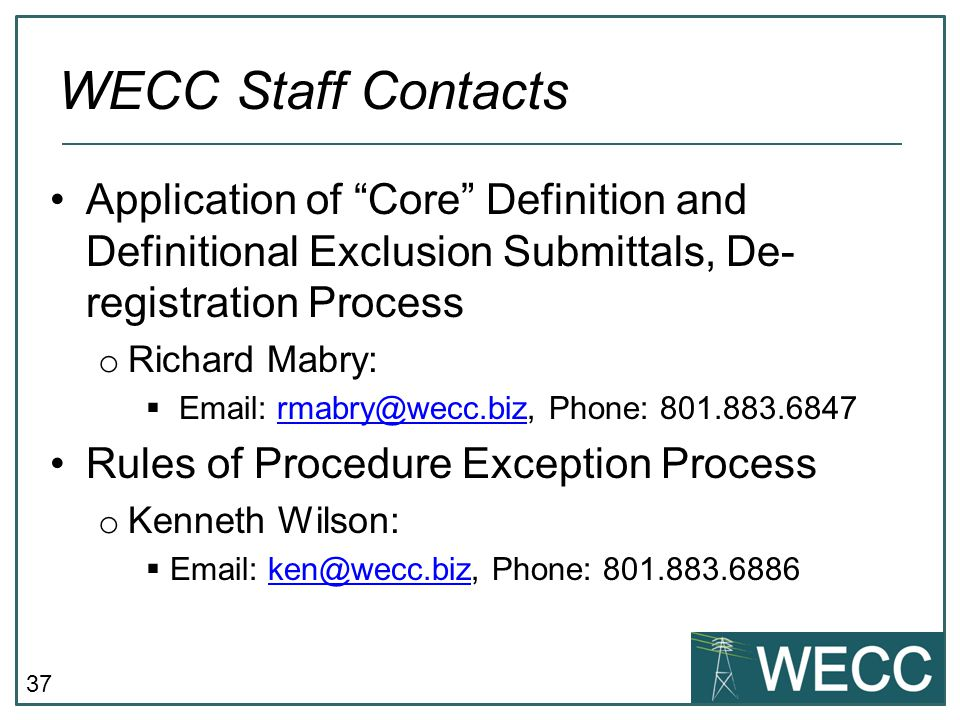 WECC Staff Contacts Application of Core Definition and Definitional Exclusion Submittals, De-registration Process.