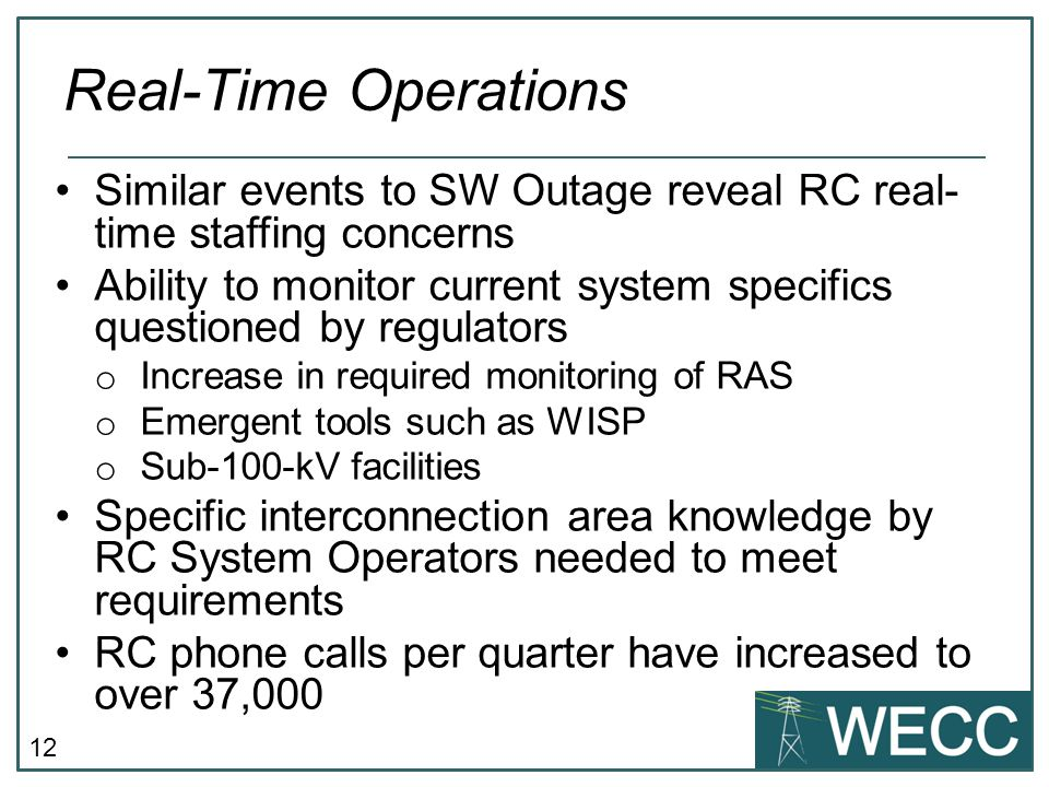 Real-Time Operations Similar events to SW Outage reveal RC real- time staffing concerns.