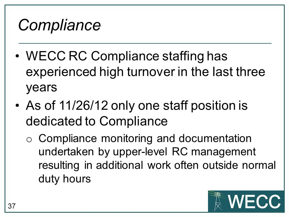 Compliance WECC RC Compliance staffing has experienced high turnover in the last three years.