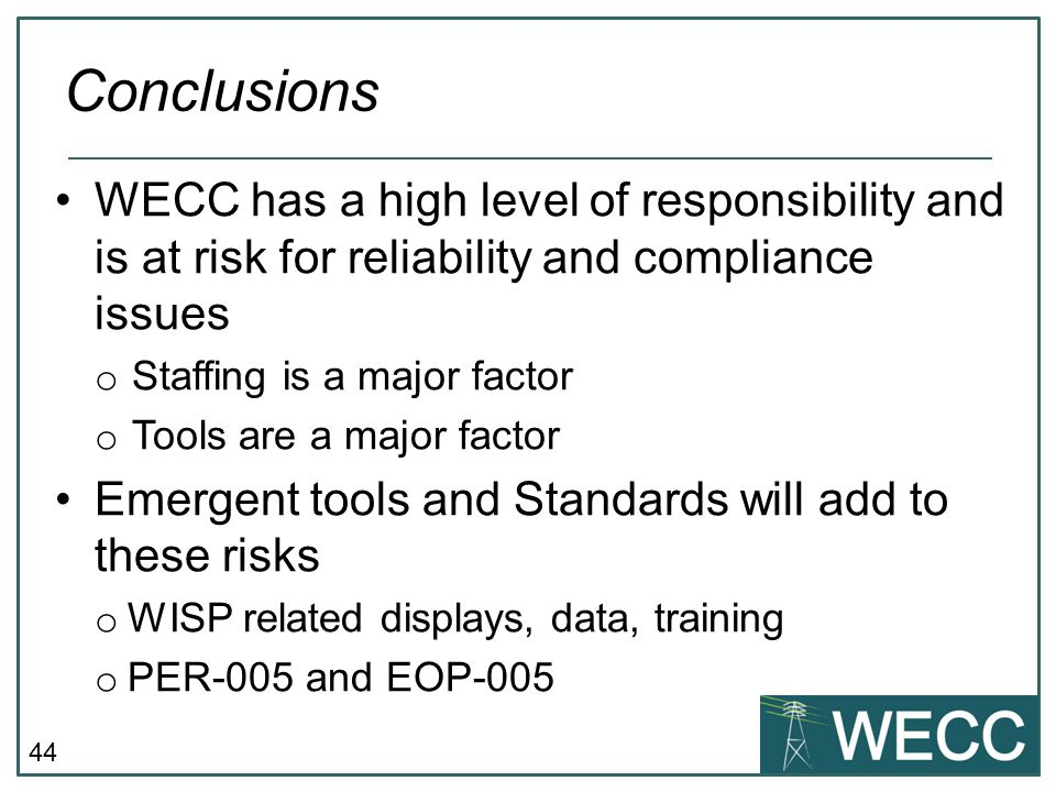 Conclusions WECC has a high level of responsibility and is at risk for reliability and compliance issues.