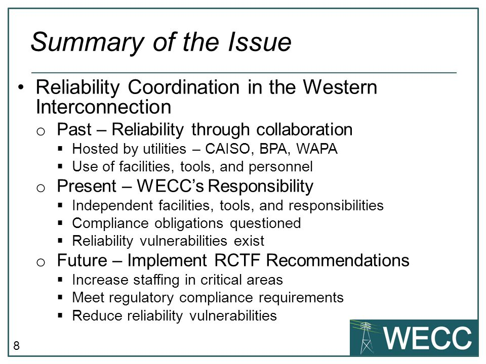 Summary of the Issue Reliability Coordination in the Western Interconnection. Past – Reliability through collaboration.