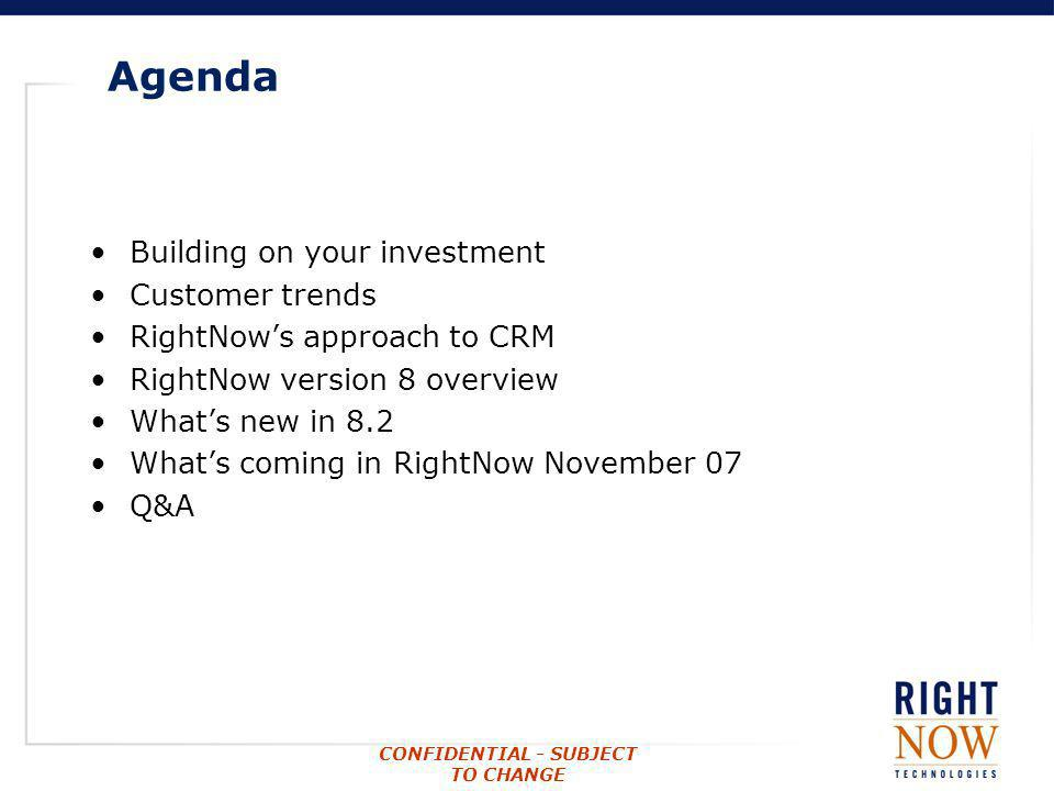 Agenda Building on your investment Customer trends