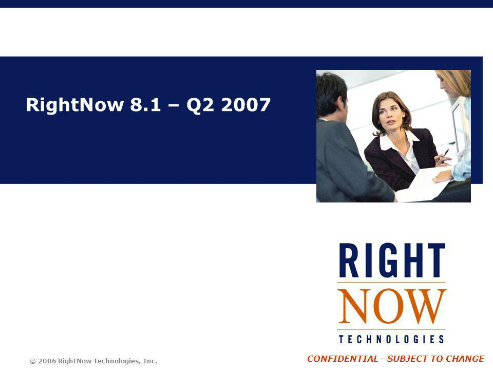 RightNow 8.1 – Q2 2007