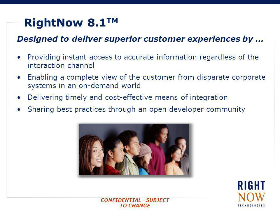 RightNow 8.1TM Designed to deliver superior customer experiences by …