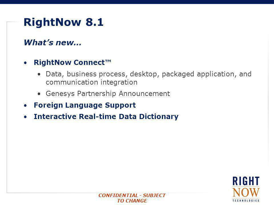 RightNow 8.1 What's new… RightNow Connect™