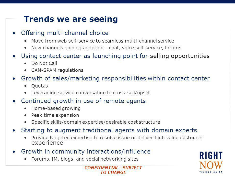 Trends we are seeing Offering multi-channel choice