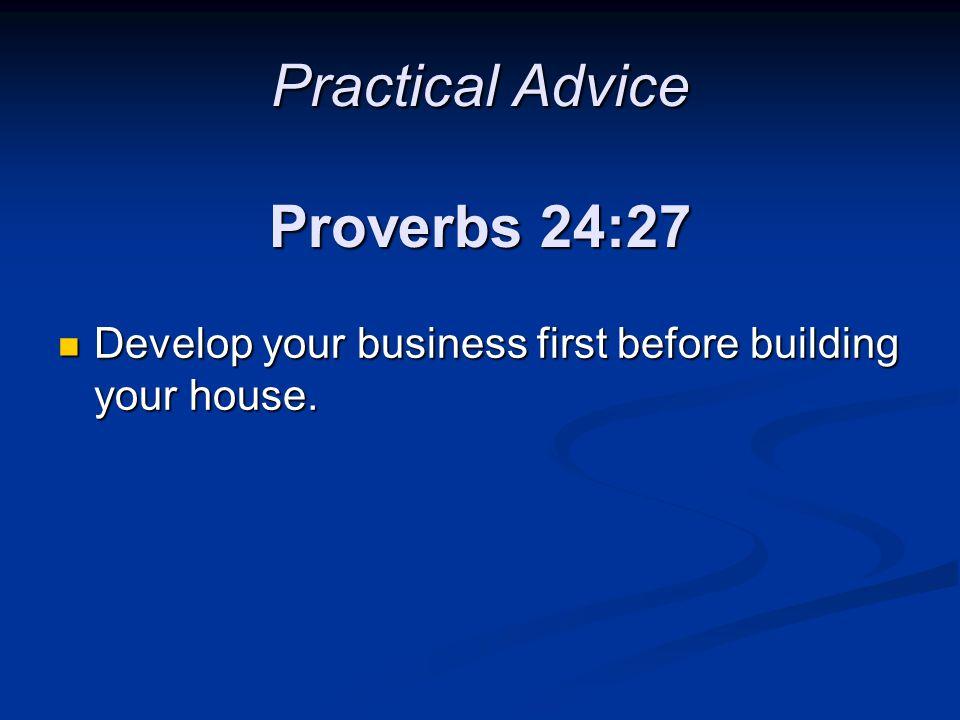 Practical Advice Proverbs 24:27