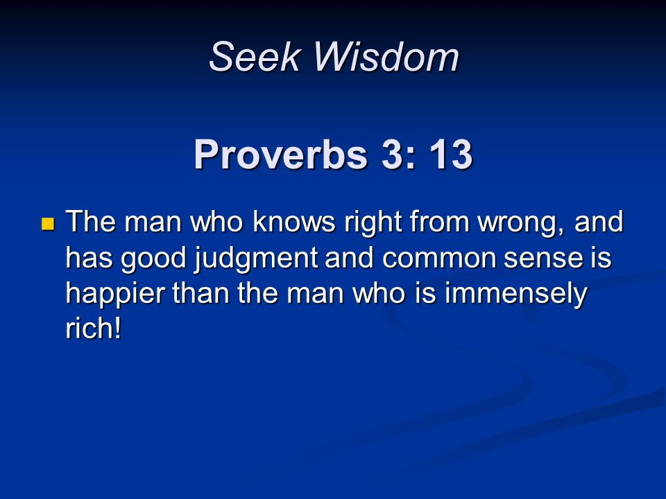 Seek Wisdom Proverbs 3: 13