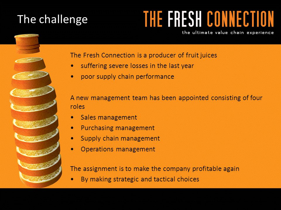 The challenge The Fresh Connection is a producer of fruit juices