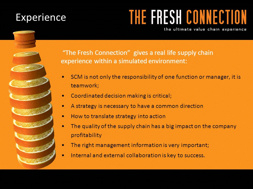 Experience The Fresh Connection gives a real life supply chain experience within a simulated environment:
