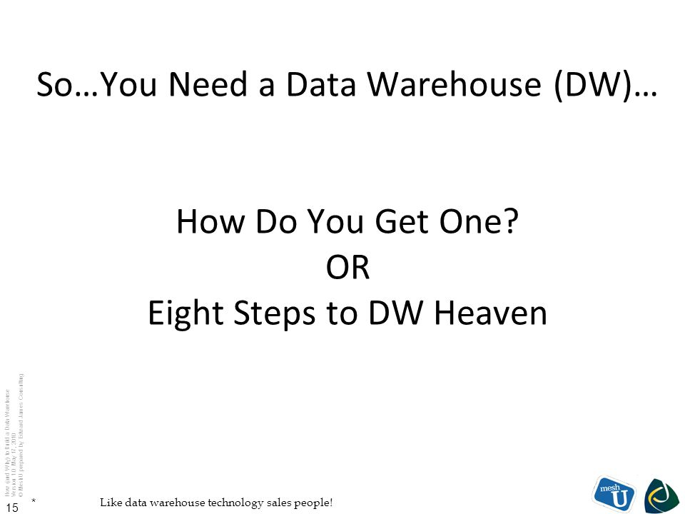 So…You Need a Data Warehouse (DW)… How Do You Get One