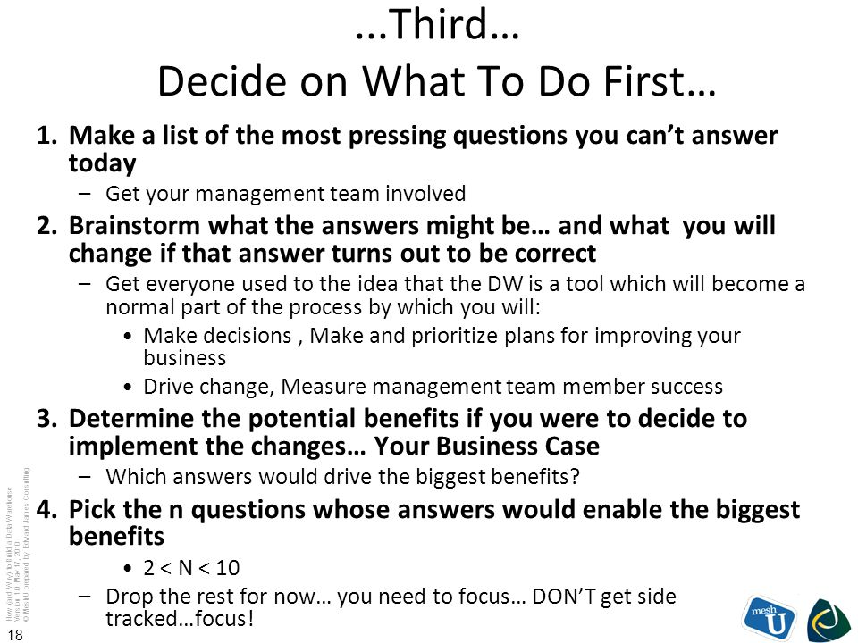 ...Third… Decide on What To Do First…