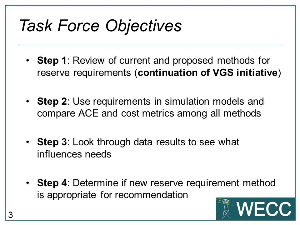 Task Force Objectives Step 1: Review of current and proposed methods for reserve requirements (continuation of VGS initiative)