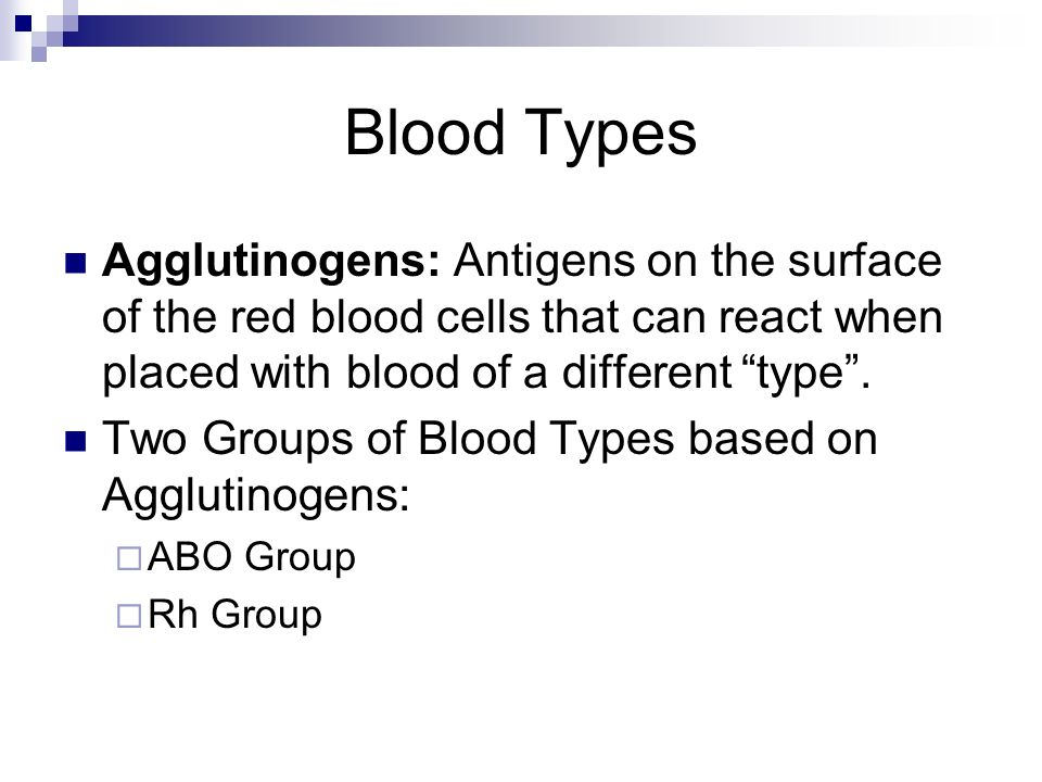 Blood Types Agglutinogens: Antigens on the surface of the red blood cells that can react when placed with blood of a different type .