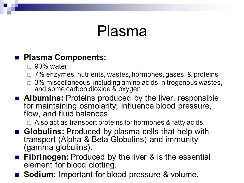Plasma Plasma Components: