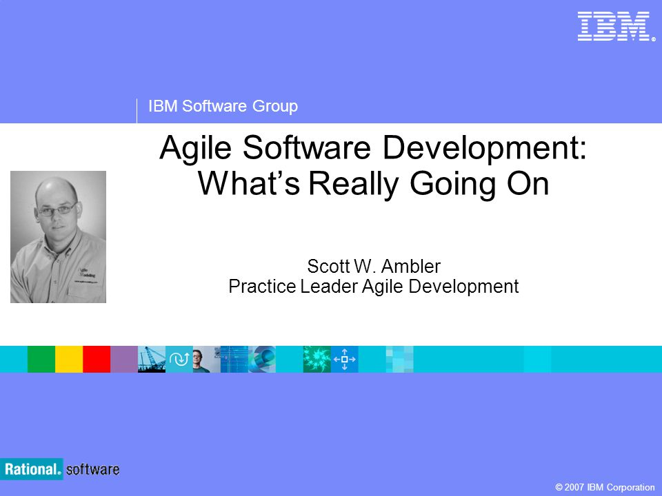 Agile Software Development: What's Really Going On Scott W
