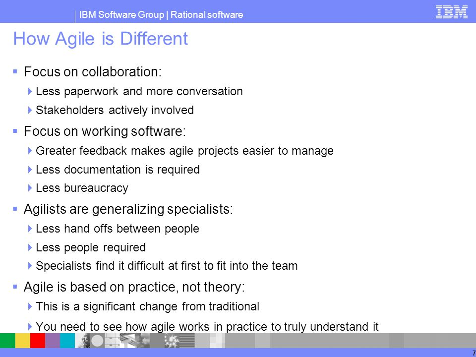 How Agile is Different Focus on collaboration: