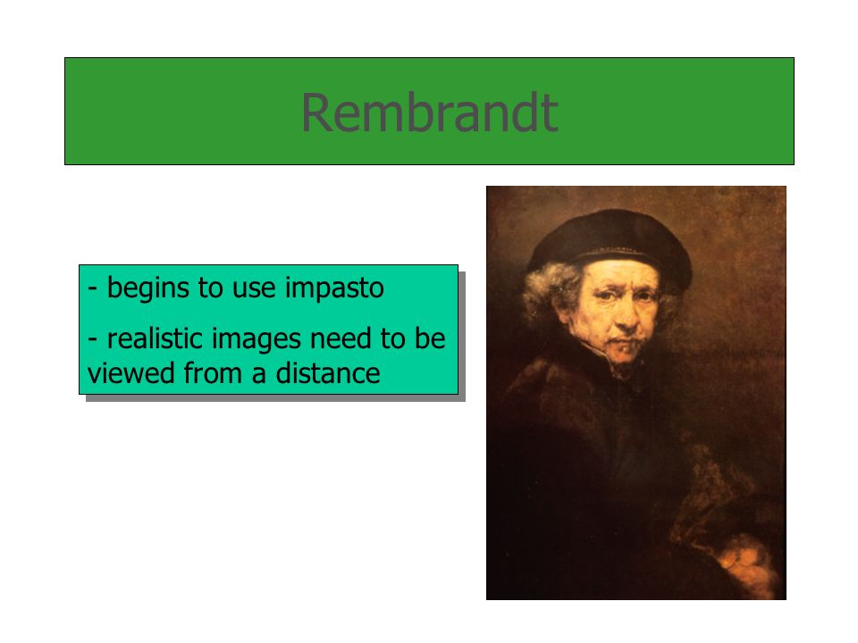 Rembrandt begins to use impasto