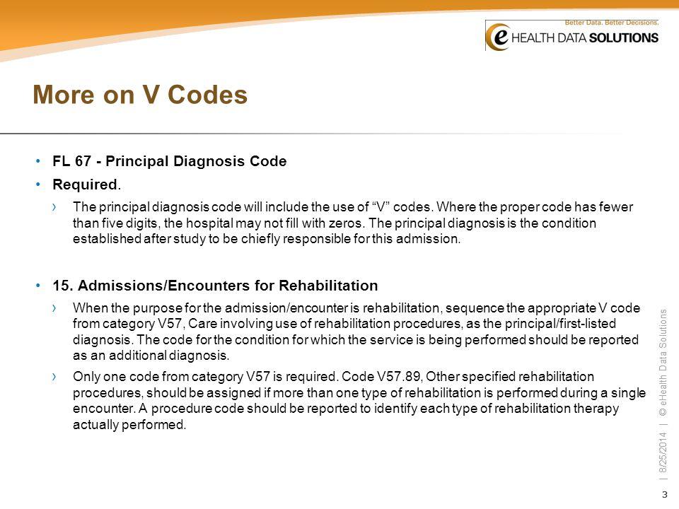 More on V Codes FL 67 - Principal Diagnosis Code Required.