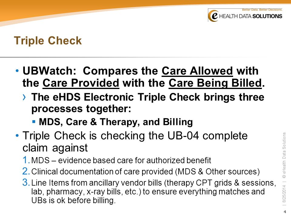 Triple Check is checking the UB-04 complete claim against