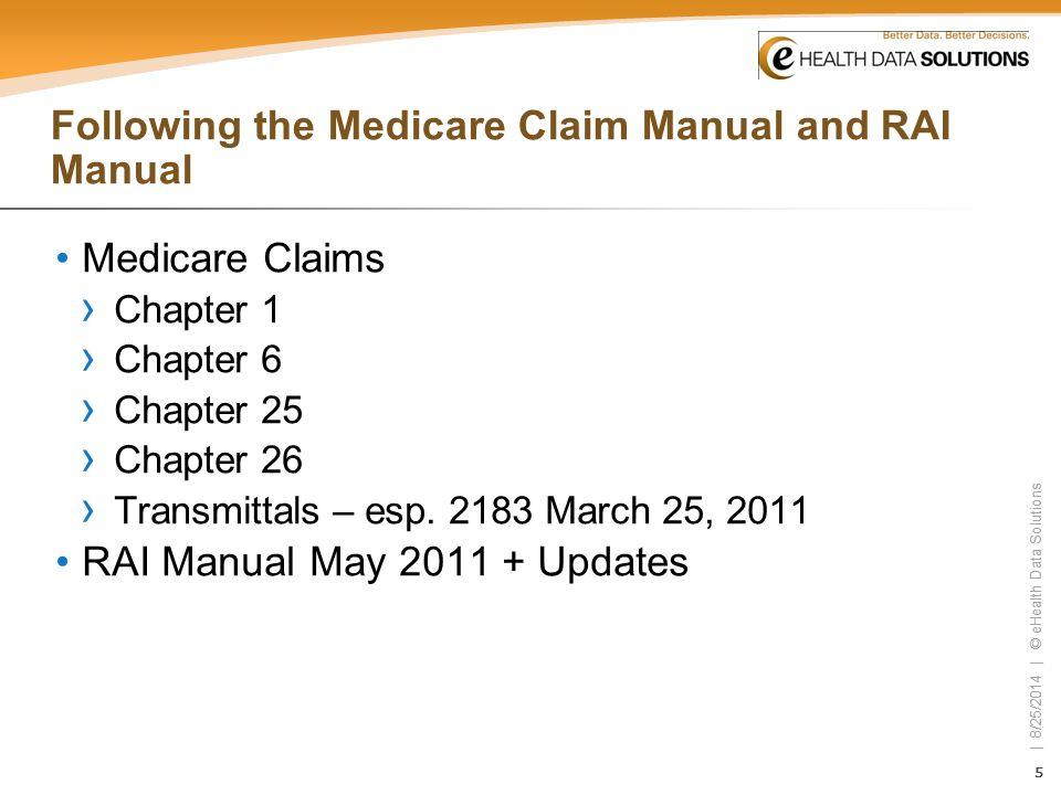 Following the Medicare Claim Manual and RAI Manual