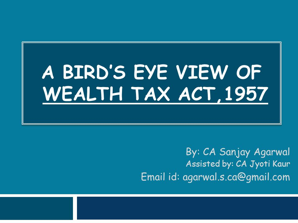 A Bird's Eye View of Wealth Tax Act,1957