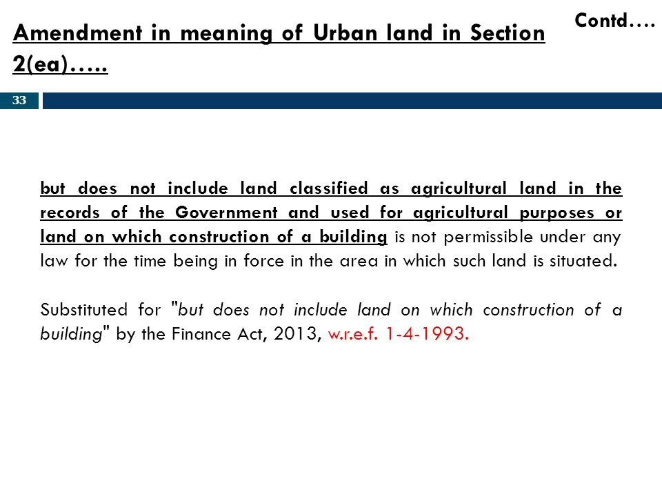 Amendment in meaning of Urban land in Section 2(ea)…..