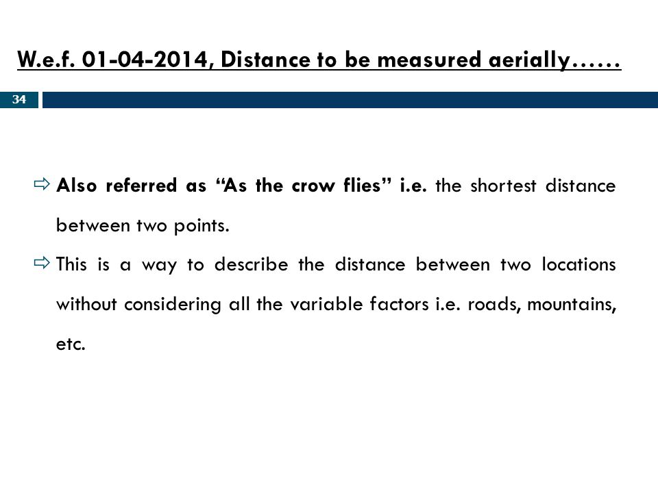 W.e.f , Distance to be measured aerially……
