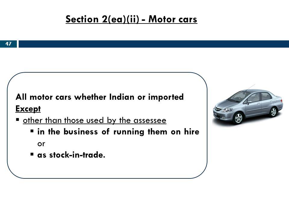 Section 2(ea)(ii) - Motor cars