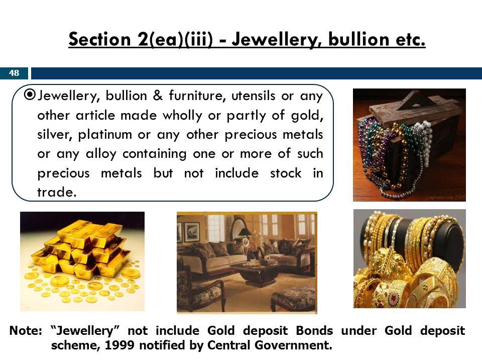 Section 2(ea)(iii) - Jewellery, bullion etc.