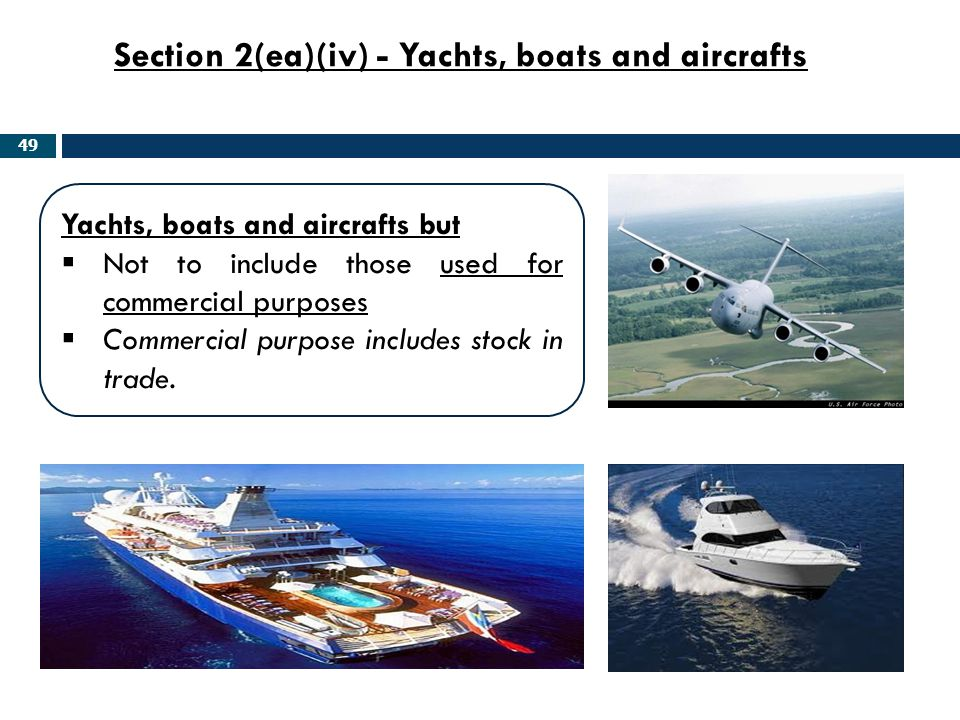 Section 2(ea)(iv) - Yachts, boats and aircrafts