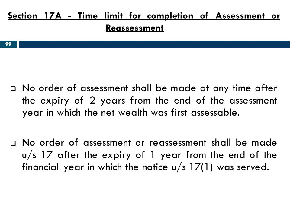 Section 17A - Time limit for completion of Assessment or Reassessment