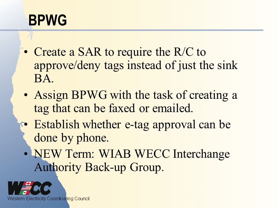 BPWG Create a SAR to require the R/C to approve/deny tags instead of just the sink BA.
