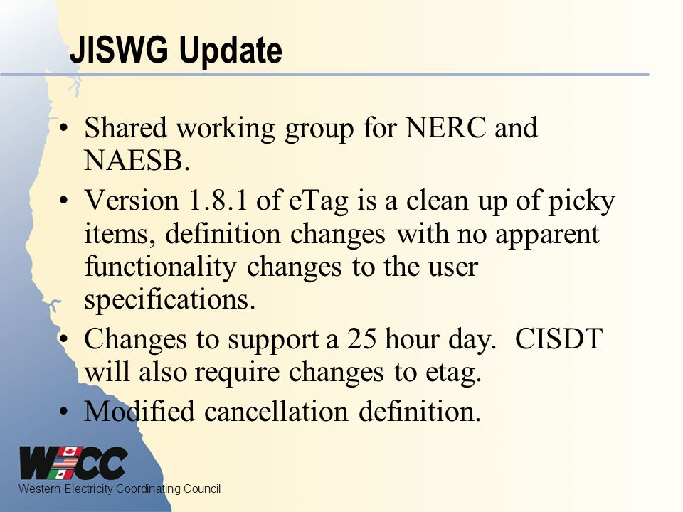 JISWG Update Shared working group for NERC and NAESB.