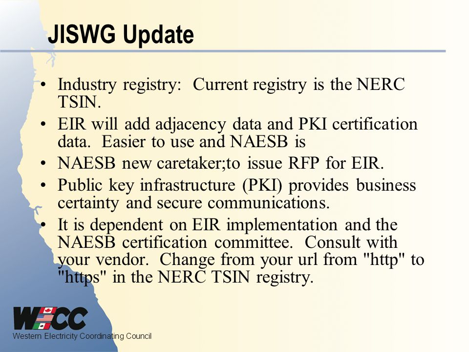 JISWG Update Industry registry: Current registry is the NERC TSIN.