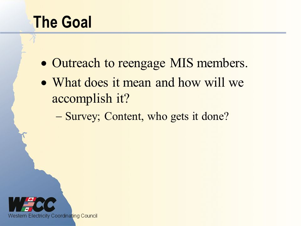 The Goal Outreach to reengage MIS members.