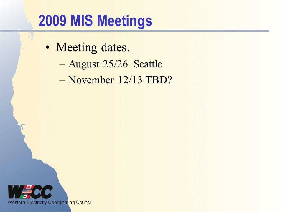 2009 MIS Meetings Meeting dates. August 25/26 Seattle