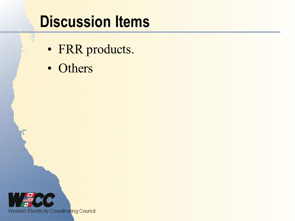 Discussion Items FRR products. Others