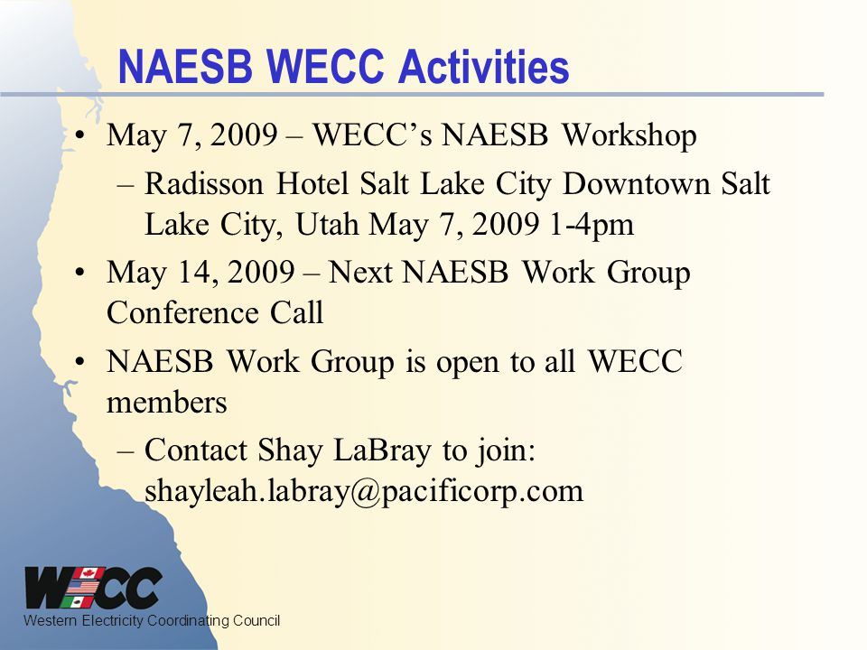 NAESB WECC Activities May 7, 2009 – WECC's NAESB Workshop