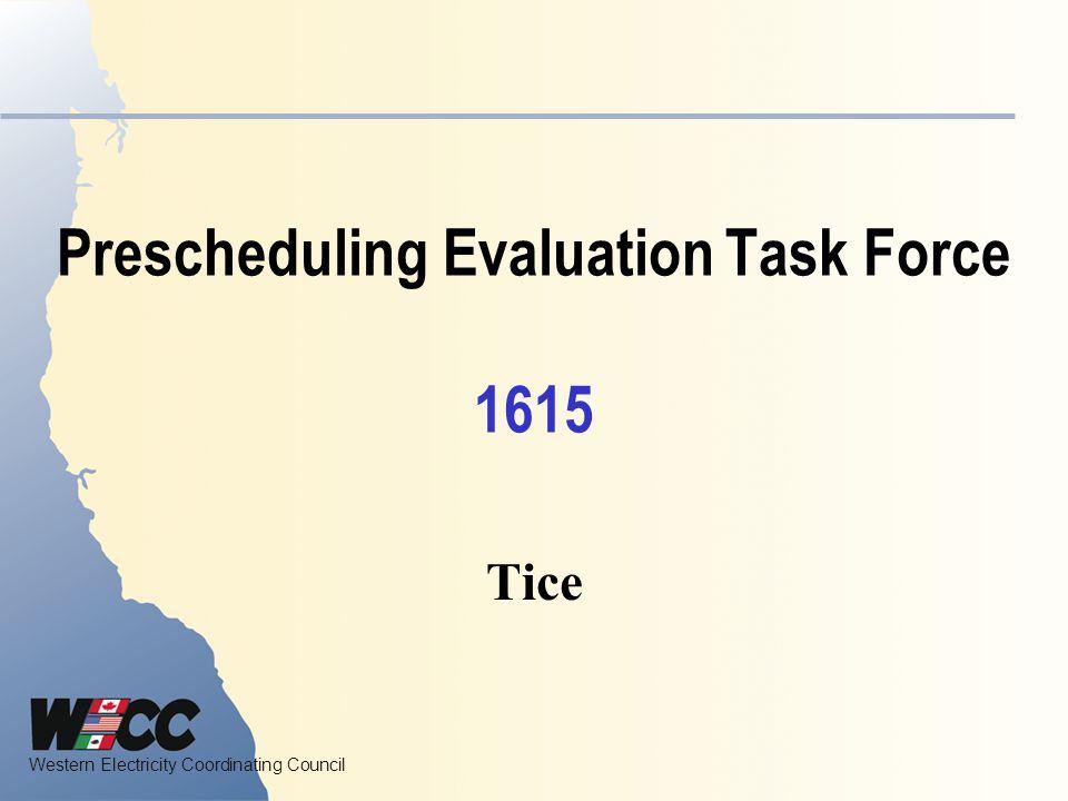 Prescheduling Evaluation Task Force 1615