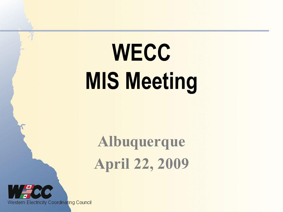 WECC MIS Meeting Albuquerque April 22, 2009