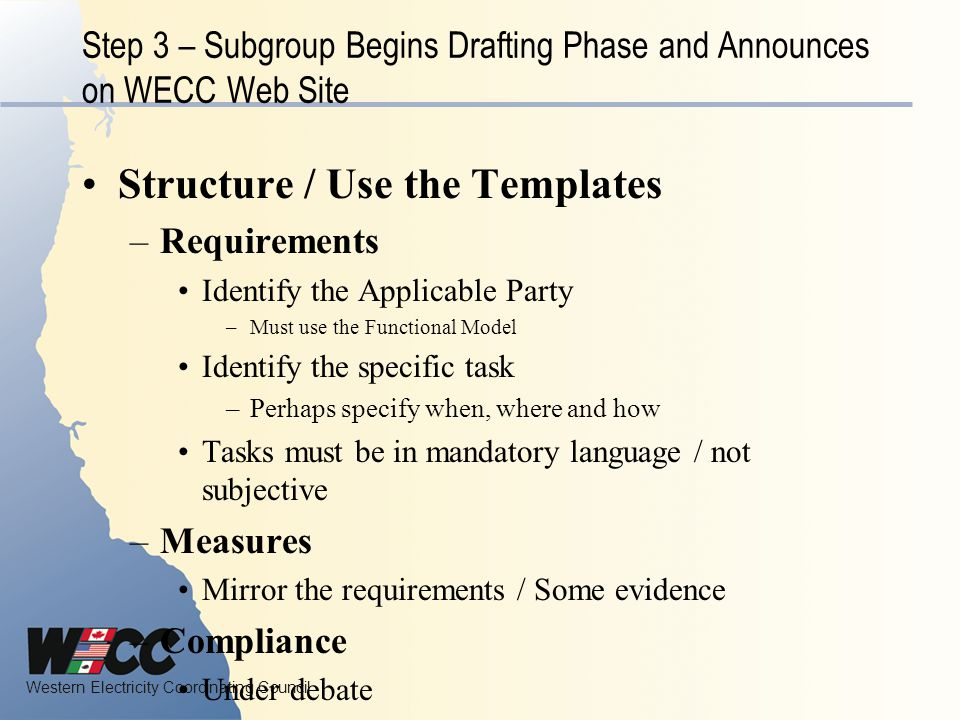 Step 3 – Subgroup Begins Drafting Phase and Announces on WECC Web Site