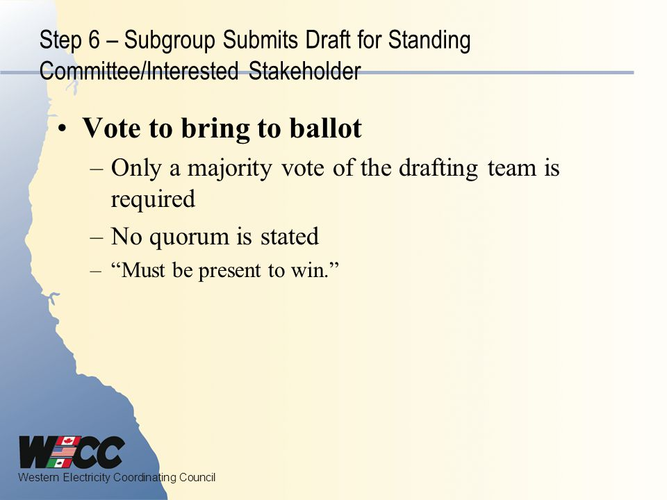 Step 6 – Subgroup Submits Draft for Standing Committee/Interested Stakeholder