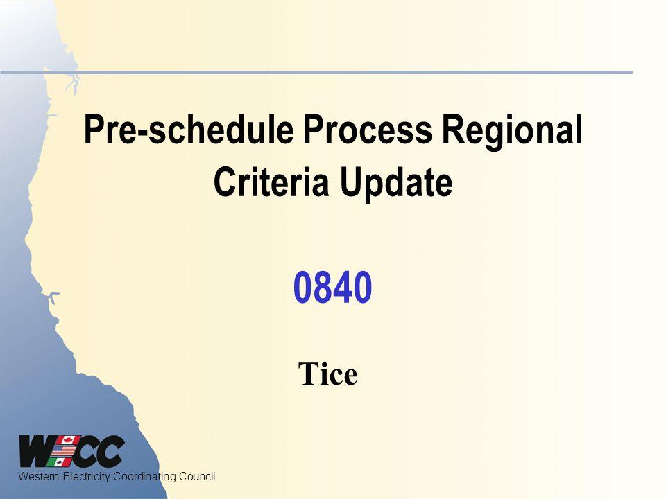 Pre-schedule Process Regional Criteria Update 0840