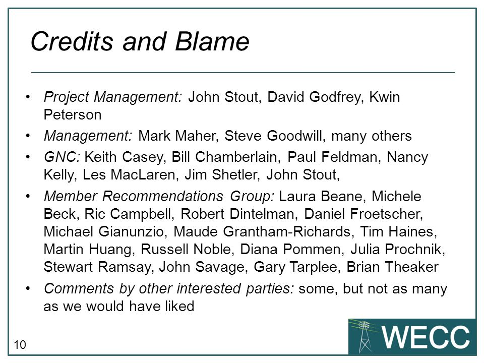 Credits and Blame Project Management: John Stout, David Godfrey, Kwin Peterson. Management: Mark Maher, Steve Goodwill, many others.