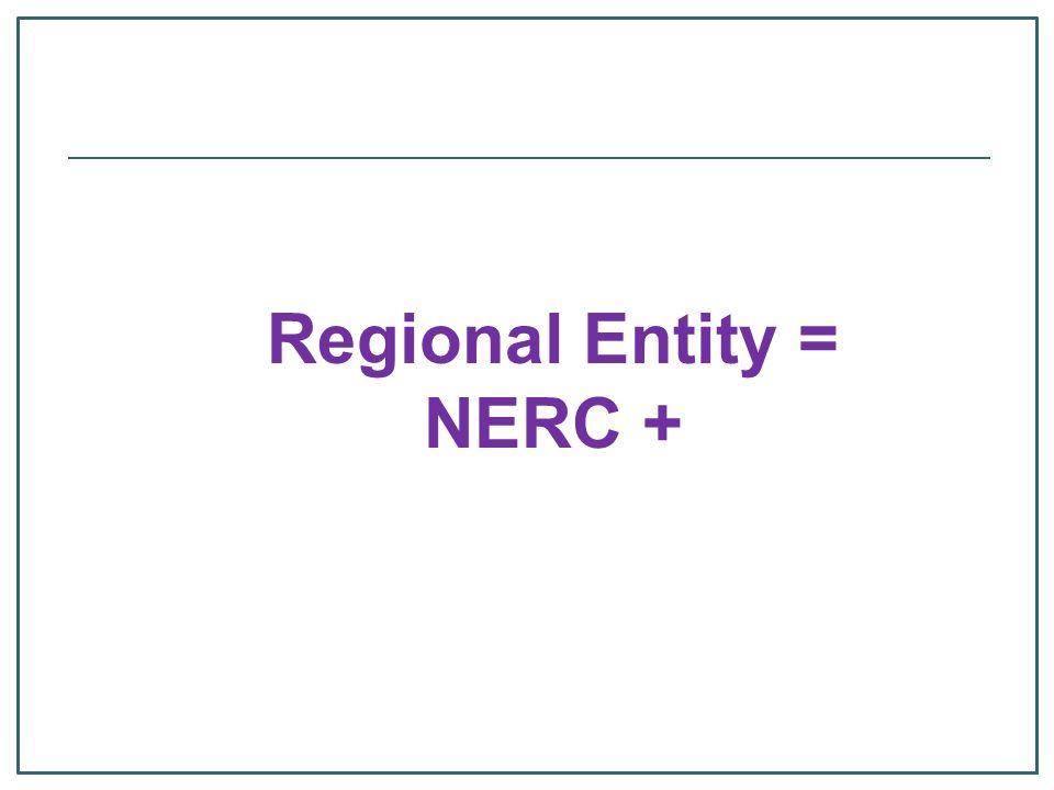 Regional Entity = NERC +
