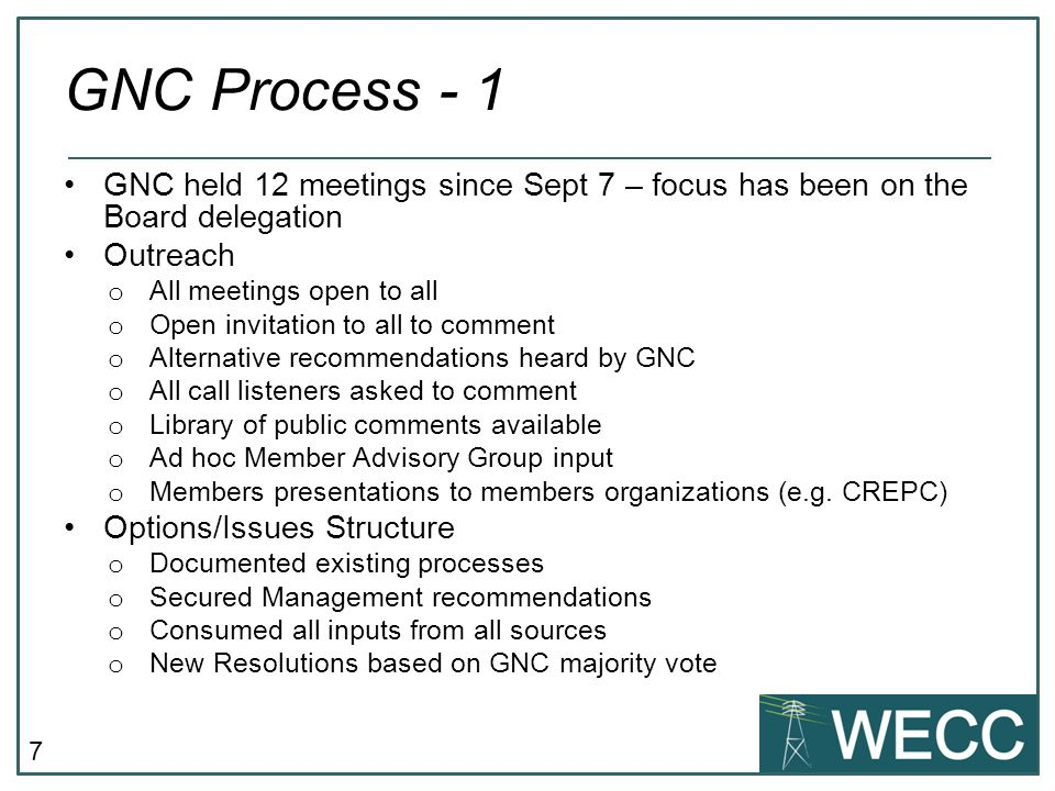 GNC Process - 1 GNC held 12 meetings since Sept 7 – focus has been on the Board delegation. Outreach.