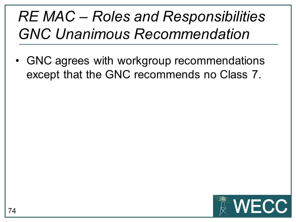 RE MAC – Roles and Responsibilities GNC Unanimous Recommendation
