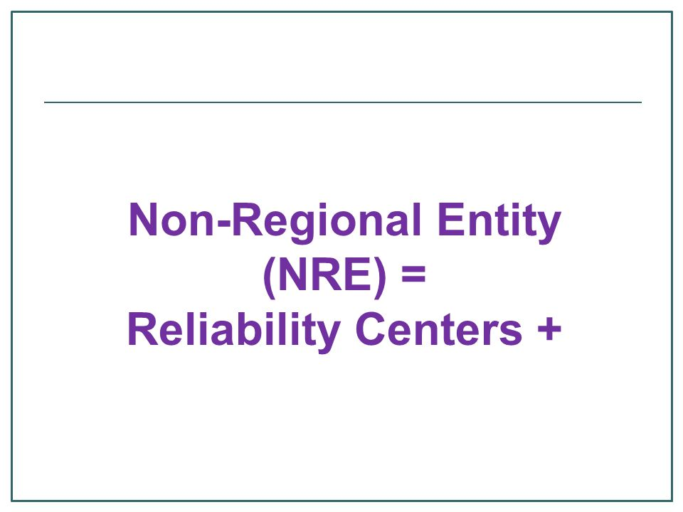 (NRE) = Reliability Centers +