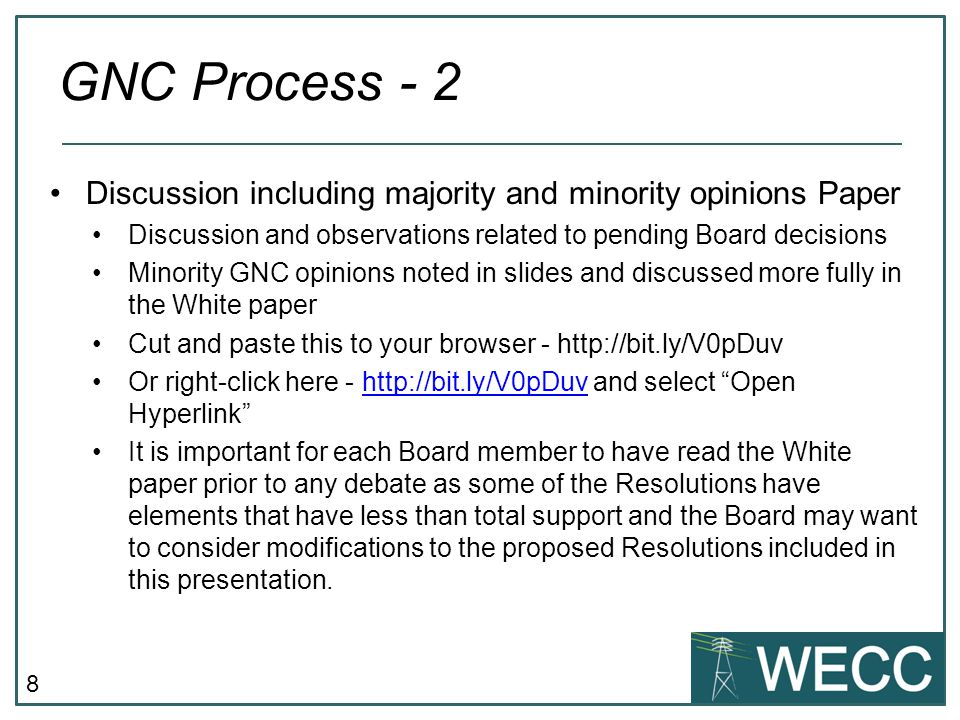 GNC Process - 2 Discussion including majority and minority opinions Paper. Discussion and observations related to pending Board decisions.